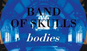 band of skulls bodies nightmair creative