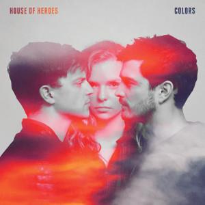 House Of Heroes - Colors nightmair creative