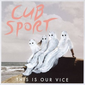 Cub Sport - This Is Our Vice nightmair creative